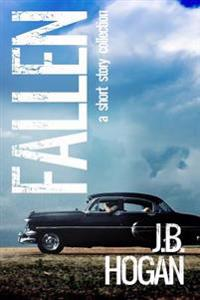 Fallen: A Short Story Collection