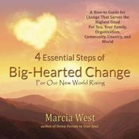 4 Essential Steps of Big-Hearted Change for Our New World Rising