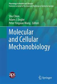 Molecular and Cellular Mechanobiology