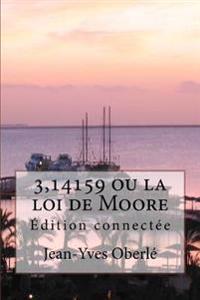 3,14159 Ou La Loi de Moore - Edition Connectee