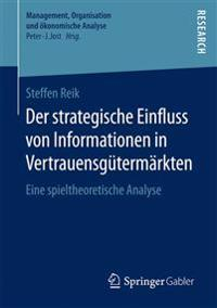 Der Strategische Einfluss Von Informationen in Vertrauensgütermärkten