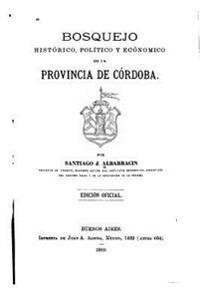 Bosquejo Historico, Politico y Economico de La Provincia de Cordoba