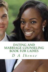 Dating and Marriage Counseling Book for Ladies