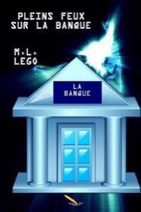Pleins Feux Sur La Banque