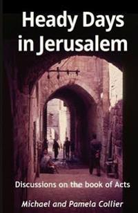 Heady Days in Jerusalem: Discussions on the Book of Acts (Black & White Version)