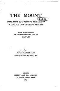 The Mount, Narrative of a Visit to the Site of a Gaulish City on Mount Beuvray
