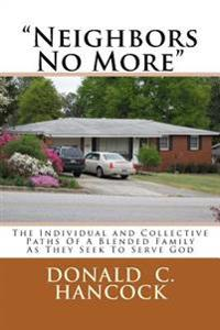 Neighbors No More: The Individual and Collective Paths of a Blended Family as They Seek to Serve God