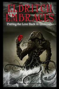 Eldritch Embraces: Putting the Love Back in Lovecraft