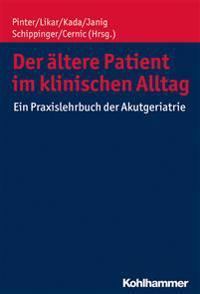 Der Altere Patient Im Klinischen Alltag: Ein Praxislehrbuch Der Akutgeriatrie