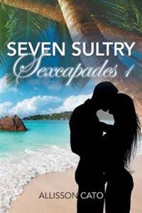 Seven Sultry Sexcapades 1