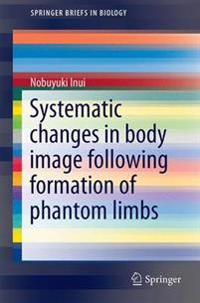 Systematic Changes in Body Image Following Formation of Phantom Limbs