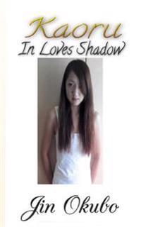 Kaoru: In Loves Shadow