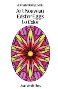 Art Nouveau Easter Eggs to Color: A Small Coloring Book