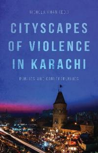 Cityscapes of violence in karachi - publics and counterpublics