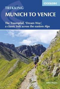 Trekking Munich to Venice: The Traumpfad, 'Dream Way', a Classic Trek Across the Eastern Alps
