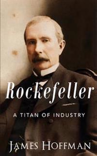 Rockefeller: A Titan of Industry