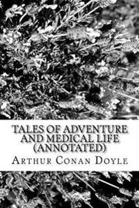 Tales of Adventure and Medical Life (Annotated)