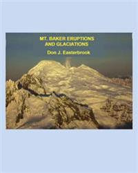 Mount Baker Eruptions and Glaciations