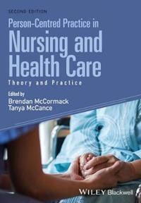 Person-Centred Practice in Nursing and Health Care: Theory and Practice, 2n