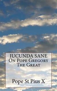 Iucunda Sane on Pope Gregory the Great
