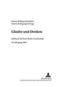 Glaube Und Denken: Jahrbuch Der Karl-Heim-Gesellschaft- 18. Jahrgang 2005