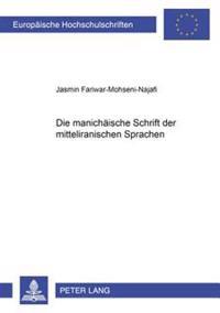 Die Manichaeische Schrift Der Mitteliranischen Sprachen
