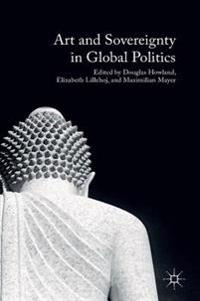 Art and Sovereignty in Global Politics