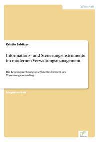 Informations- Und Steuerungsinstrumente Im Modernen Verwaltungsmanagement
