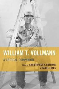 William T Vollmann: A Critical PB