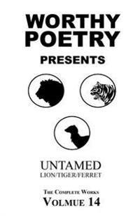 Worthy Poetry: Untamed