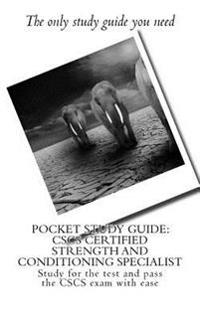 Pocket Study Guide: CSCS Certified Strength and Conditioning Specialist: Study for the Test and Pass the CSCS Exam with Ease