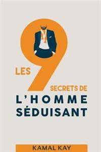 Les 9 Secrets de L'Homme Seduisant