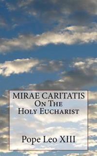 Mirae Caritatis on the Holy Eucharist