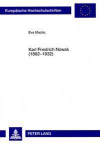Karl Friedrich Nowak (1882-1932): Sein Wirken ALS Kriegsberichterstatter, Autor Und Verleger Aus Zeitgenoessischer Und Heutiger Sicht