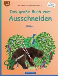 Brockhausen Bastelbuch Bd. 1 - Das Groe Buch Zum Ausschneiden: Ritter