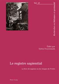 Le Registre Sapiential: Le Livre de Sagesse Ou Les Visages de Protée