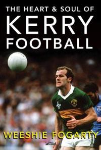 The Heart & Soul of Kerry Football