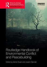 Routledge Handbook of Environmental Conflict and Peacebuilding