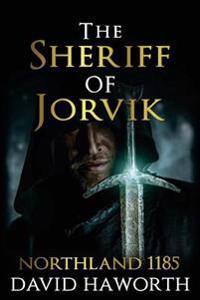 The Sheriff of Jorvik: Northland 1185