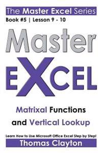Master Excel: Matrixal Functions and Vertical Lookup >