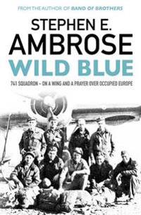 Wild blue - 741 squadron: on a wing and a prayer over occupied europe