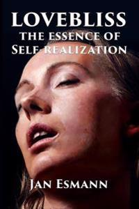 Lovebliss: The Essence of Self-Realization