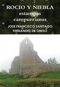 Rocio Y Niebla Estampas Campurrianas