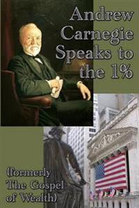 Andrew Carnegie Speaks to the 1%