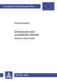 Dimensionen Einer Europaeischen Identitaet: Studien Zu Elias Canetti