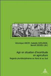 Agir En Situation D'incertitude En Agriculture