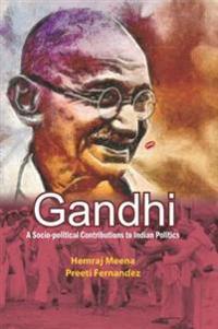 Gandhi A Socio-political Contribution to Indian Politics