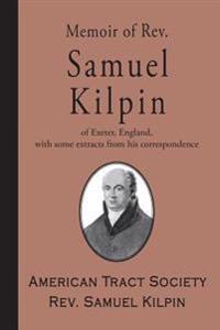 Memoir of REV. Samuel Kilpin