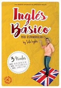 Ingles Basico Para Hispanohablantes: La Mejor Guia de Ingles