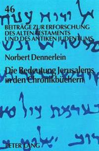 Die Bedeutung Jerusalems in Den Chronikbuechern